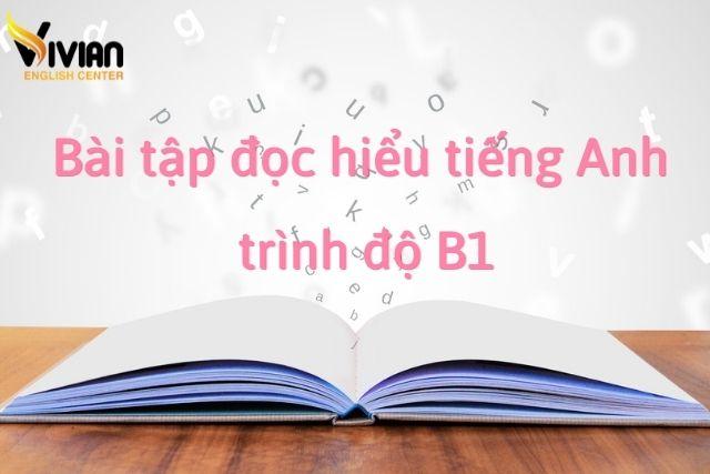 Bài tập đọc hiểu tiếng Anh trình độ B1